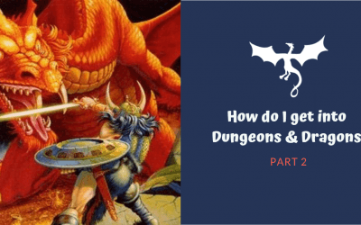 How do I get into Dungeons and Dragons-Part Two