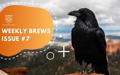 Weekly Brews #7