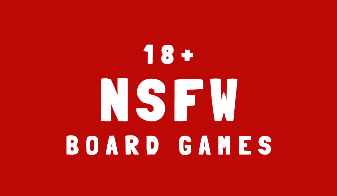 7 NSFW Board Games to Spice Up Your Game Nights