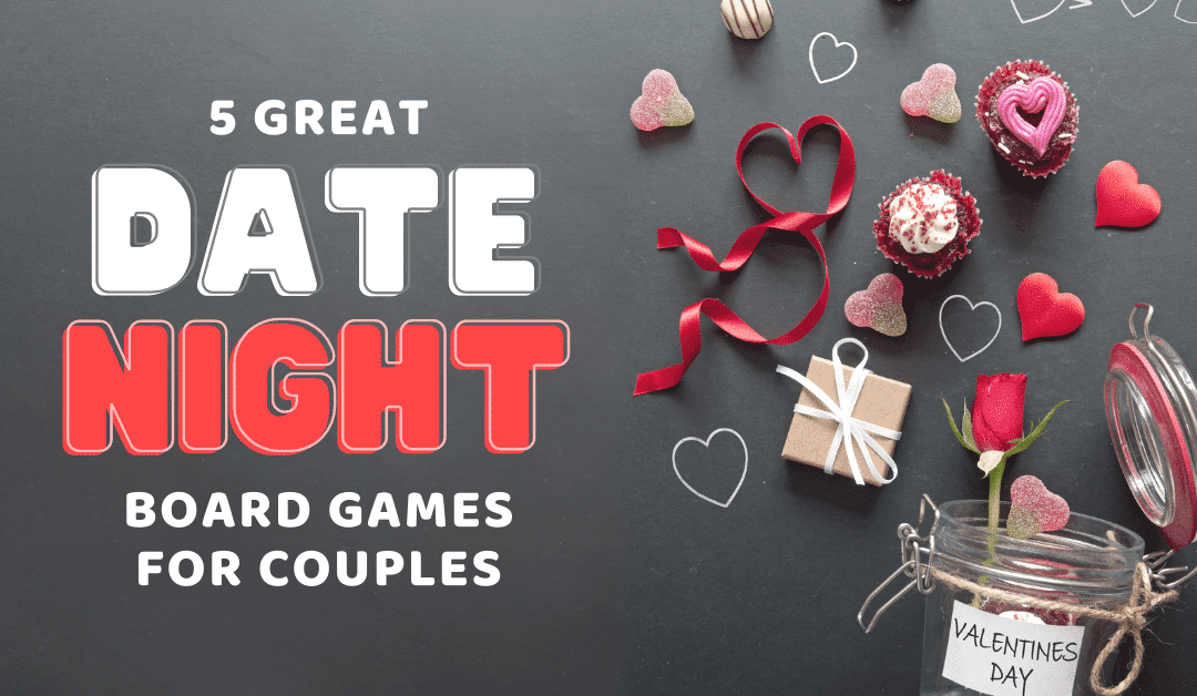 5 Great Date Night Board Games for Couples