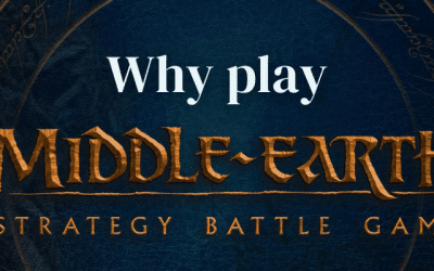 Why Play Middle-Earth Strategy Battle Game (MESBG)